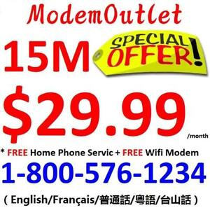 FREE modem, FREE phone service - 15M unlimited internet bundle $29.99/month. Please call 1-800-576-1234 to order
