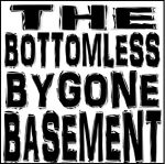 The Bottomless Bygone Basement