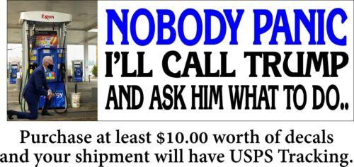 "Anti Joe Biden Gas Shortage NOBODY PANIC Bumper Sticker 8.6"" x 3"" Sticker"