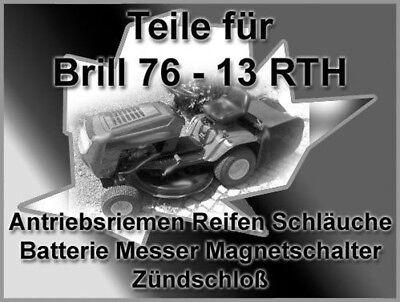 Ersatzteile für Brill 76 -13 RTH Keilriemen Zündschloß  Reifen  Messer  Schlauch
