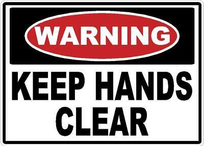 Warning Keep Hands Clear Safety Sign Sticker Osha Machine