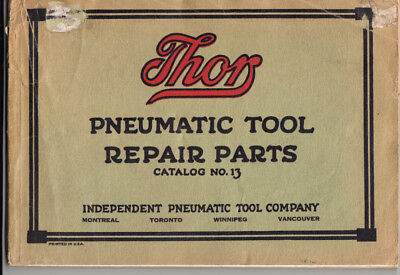 - THOR PNEUMATIC TOOL REPAIR PARTS CATALOG NO. 13. PUBLISHED 1911 IN CANADA.