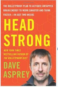 HEAD STRONG: The Bulletproof Plan to Activate Untapped Brain Ene