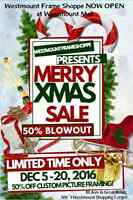 BLOWOUT HOLIDAY SALE - Westmount Frame Shoppe @ Westmount Mall