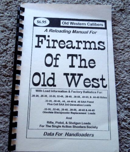 Old Western Calibers Firearms Of The Old West Reloading Manual 66 Pages