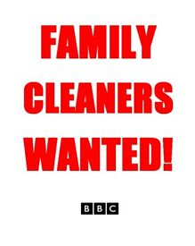 BBC Documentary - Family Cleaners Wanted to appear in new BBC Documentary