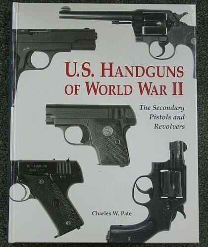 U.S. HANDGUNS OF WORLD WAR II (Pate)  **BRAND NEW BOOKS**