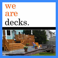 DECKS. IT'S WHAT WE DO!