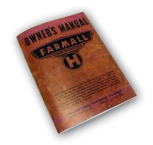 1944 FARMALL MODEL H TRACTOR OWNERS MANUAL OPERATORS MAINTENANCE LUBRICATION