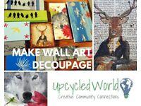 Make Decoupaged Wall Art – Sat 17th Feb, 2pm - 4.30pm