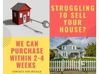 Struggling to sell your House? We can purchase within 2-4 weeks !!!!!
