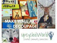 Learn How To Make Decoupaged Wall Art