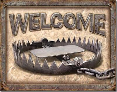 Welcome Hunting Bear Trap Humorous Funny Rustic Weathered Tin Metal Sign