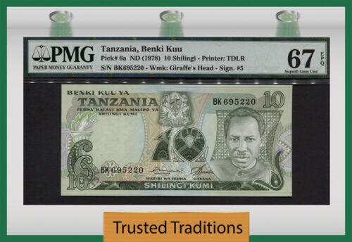 """TT PK 6a 1978 TANZANIA 10 SHILINGI """"PRESIDENT J. NYERERE"""" PMG 67 EPQ RARE SIG!"""