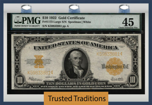 TT FR 1173 1922 $10 GOLD CERTIFICATE HILLEGAS PMG 45 CHOICE EXTREMELY FINE