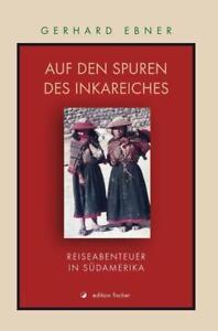 Auf den Spuren des Inkareiches von Gerhard Ebner (2011, Taschenbuch)