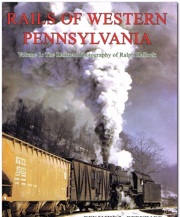 RAILS OF WESTERN PENNSYLVANIA during the Steam to Diesel Era - (NEW BOOK)