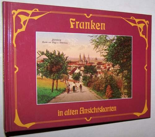 Franken in alten Ansichtskarten Oberfranken Unterfranken Ansichtskarte Postkarte