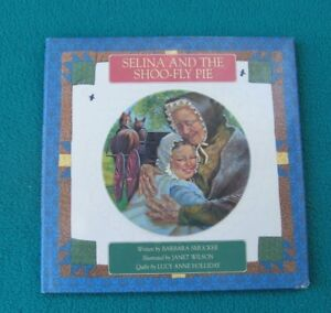 Selina and the SHOO-FLY PIE & the  Bear Paw Quilt