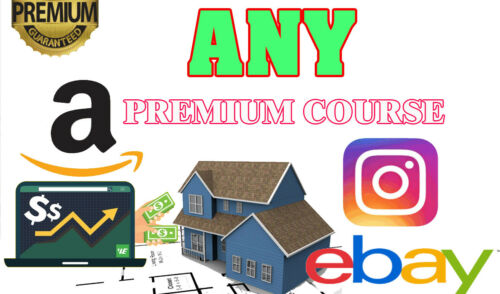 Any Digital Course, Amazon FBA, Dropshipping, Real Estate, Trading Courses
