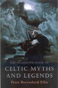 The Mammoth Book of Celtic Myths and Legends by Peter B Ellis Paperback Book