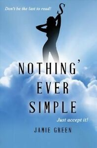 Nothing's Ever Simple, By Jamie Adam Green,in Used but Good condition
