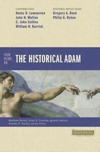 FOUR VIEWS HISTORICAL ADAM (Counterpoints: Bible and Theology), LAMOUREUX, WALTO