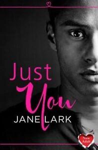 Just You: HarperImpulse New Adult Romance (A Novella), Lark, Jane, New Book