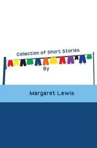 Collection of Short Stories, By Margaret Lewis,in Used but Acceptable condition