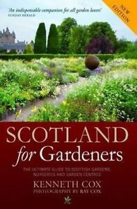 Scotland for Gardeners: The Guide to Scottish Gardens, Nurseries and Garden Cent