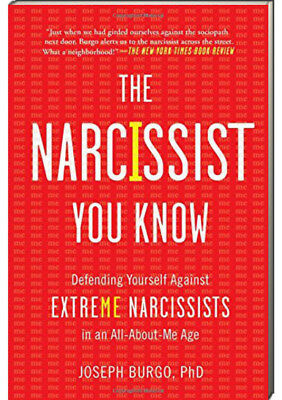 The Narcissist You Know By Joseph Burgo Phd  2016  Paperback