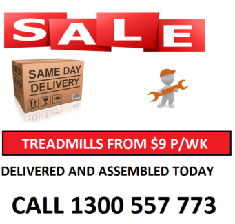 TREADMILLS FROM $9 PER WEEK & FREE DELIVERY AND ASSEMBLY*