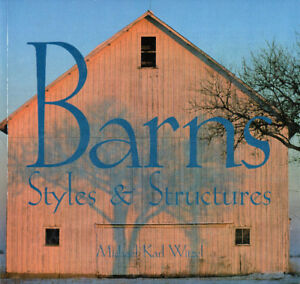BARNS: STYLES & STRUCTURES - Michael Karl Witzel - Excellent
