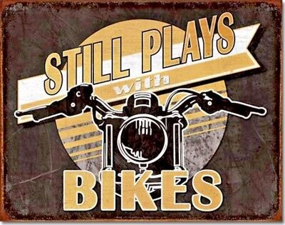 Still Plays Bikes Motorcycle Funny Metal Sign Picture Harley Garage Bar Man Gift