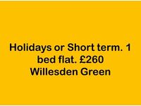 Short term. 1 bedroom flat for 2/3/4 weeks £260pw. Willesden Green