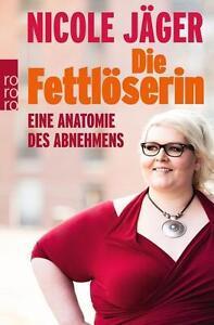 Die-Fettloeserin-von-Nicole-Jaeger-2015-Taschenbuch