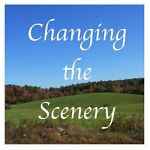 Changing the Scenery