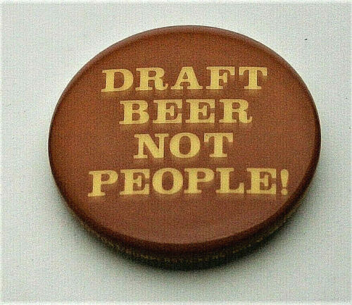 Vintage Anti War Draft Beer Not People! 1970s Brown Button Pin NOS New