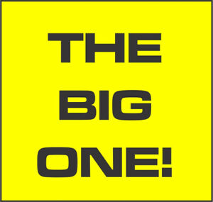 """The Big One"" is BACK!"