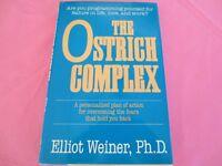 The Ostrich Complex by Elliot Weiner, Ph.D