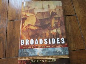 Broadsides The Age of Fighting Sail, 1775-1815, Nathan Miller