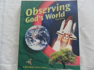 "A Beka ""Observing God's World"" Science textbook - grade 6"
