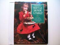 Tout Le monde à Table-Des Centaines de plats Alléchants