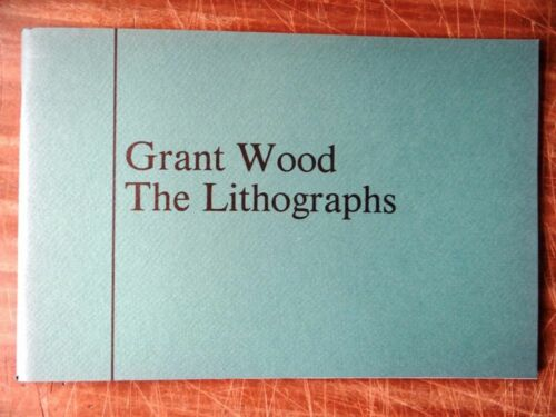 Grant Wood: The Lithographs, A Catalogue Raisonne