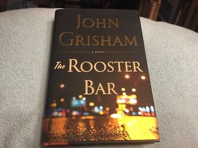 The Rooster Bar By John Grisham  2017  Hardcover First Edition