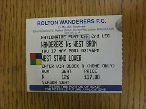17/05/2001 Ticket: Play-Off Semi-Final Division 1 - Bolton Wanderers v West Brom