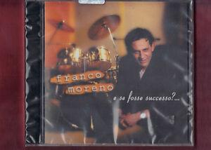FRANCO-MORENO-E-SE-FOSSE-SUCCESSO-CD-NUOVO-SIGILLATO