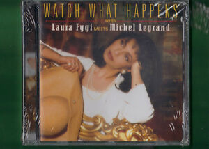 LAURA-FYGI-MEETS-MICHEL-LEGRAND-WATCH-WHAT-HAPPENS-CD-NUOVO-SIGILLATO