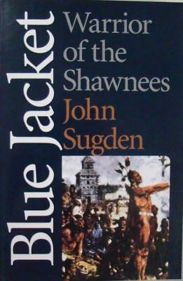 BLUE JACKET: WARRIOR OF THE SHAWNEES - JOHN SUGDEN, used for sale  Shipping to India