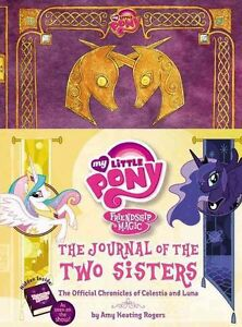 My Little Pony: The Journal of the Two Sisters: The Official Chronicles of Princ
